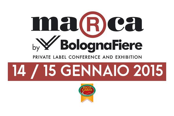 Rico Carni è presente alla fiera Marca 2015 by Bologna fiere 14-15 Gennaio 2015